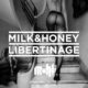 Milk & Honey – Libertinage